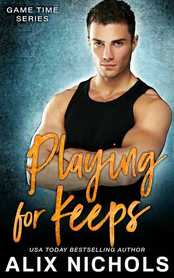 Playing for Keeps by Alix Nichols