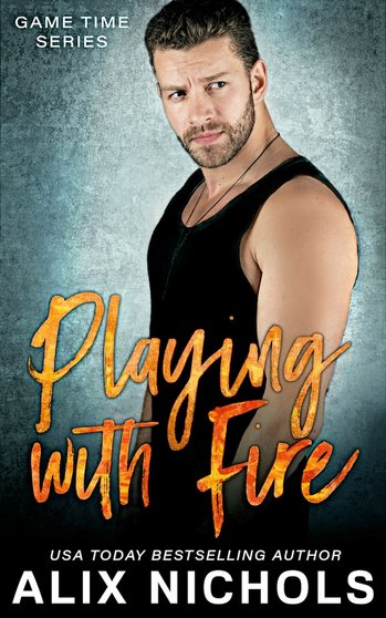 Playing with Fire by Alix Nichols